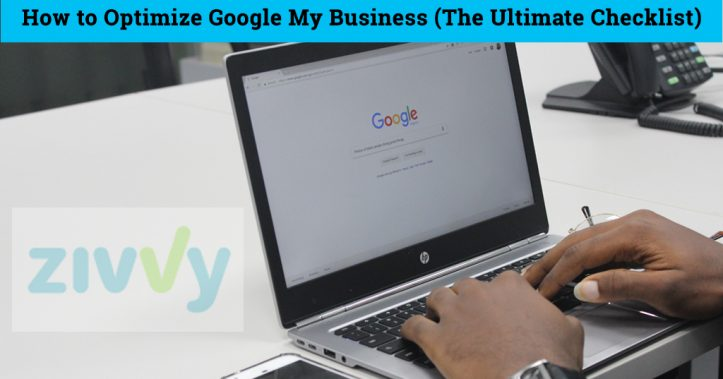 How to Optimize Google My Business — The Ultimate Checklist