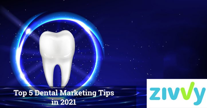 Top 5 Dental Marketing Tips in 2021