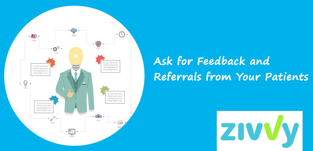 Ask for Feedback and Referrals from Your Patients