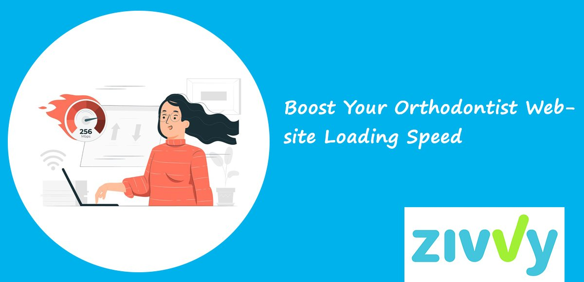 Boost Your Orthodontist Website Loading Speed