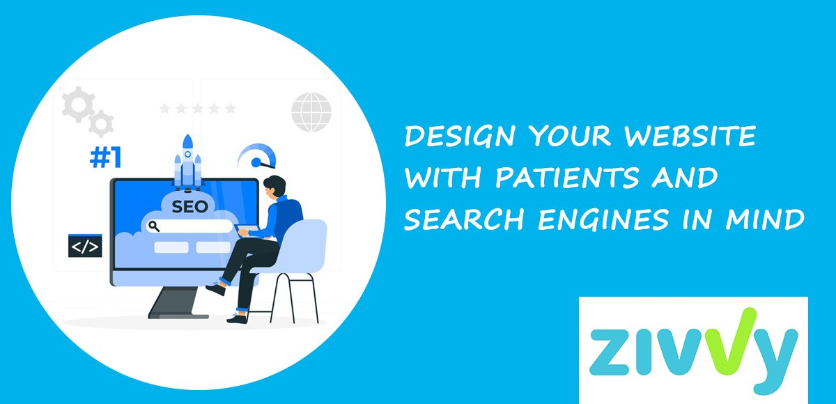 4. DESIGN YOUR WEBSITE WITH PATIENTS AND SEARCH ENGINES IN MIND