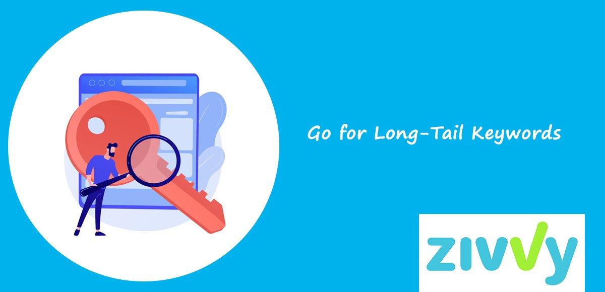 Go for Long-Tail Keywords