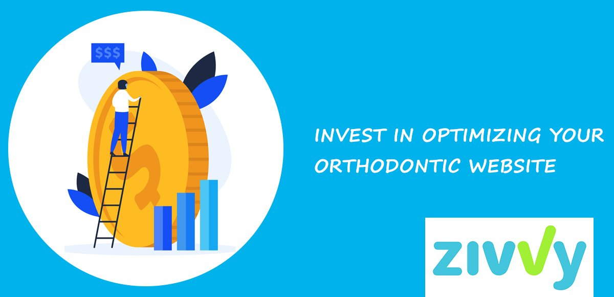 1. INVEST IN OPTIMIZING YOUR ORTHODONTIC WEBSITE