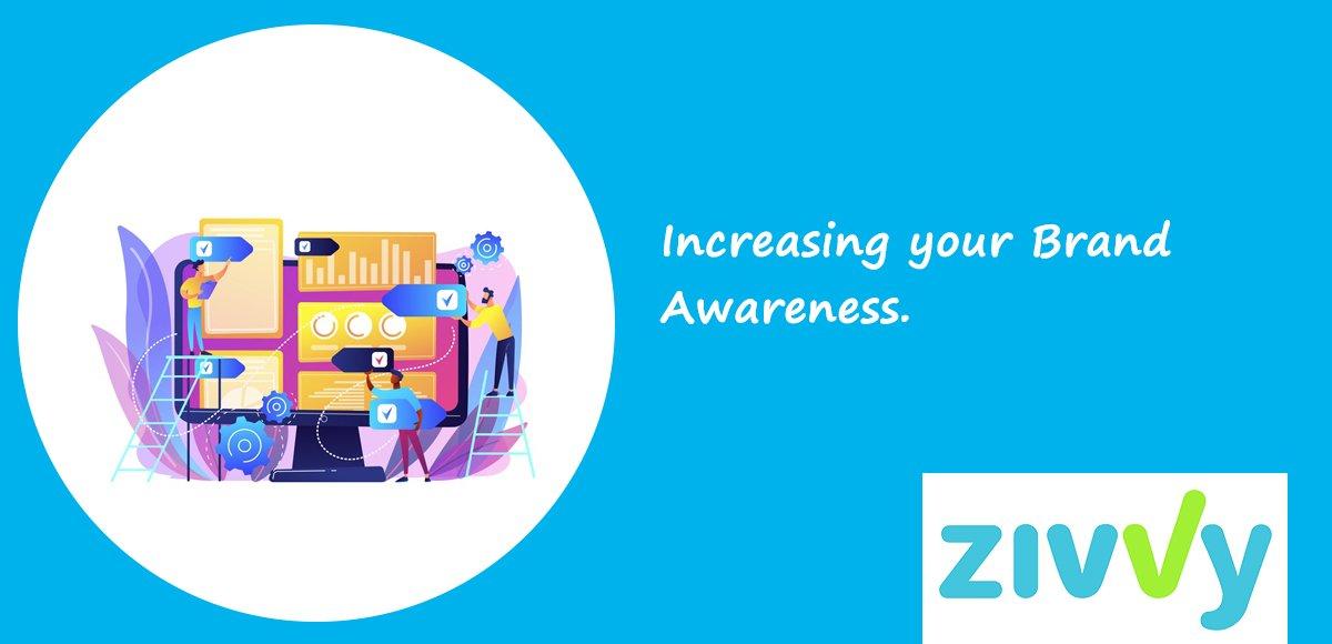 Increasing your Brand Awareness.