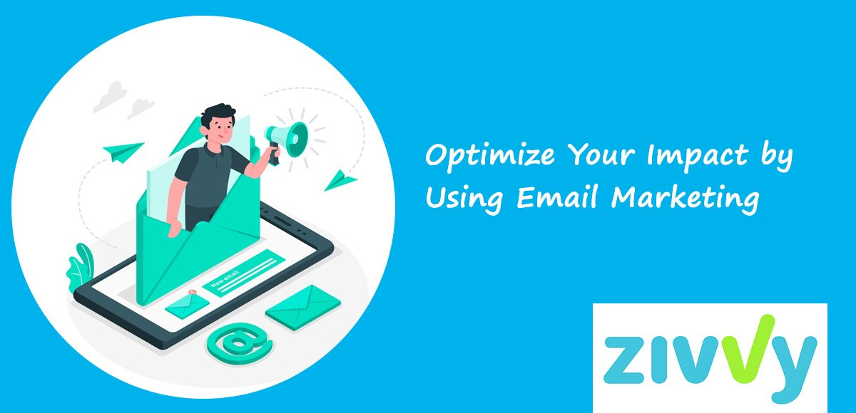 Optimize Your Impact by Using Email Marketing