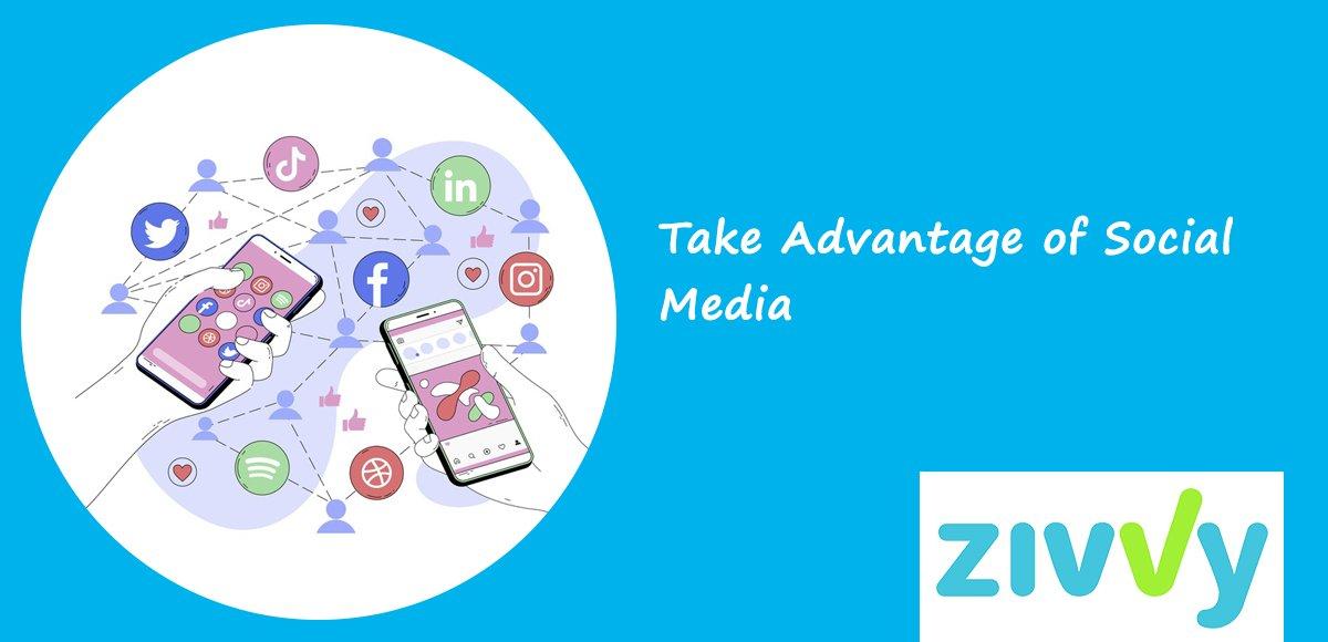 Take Advantage of Social Media