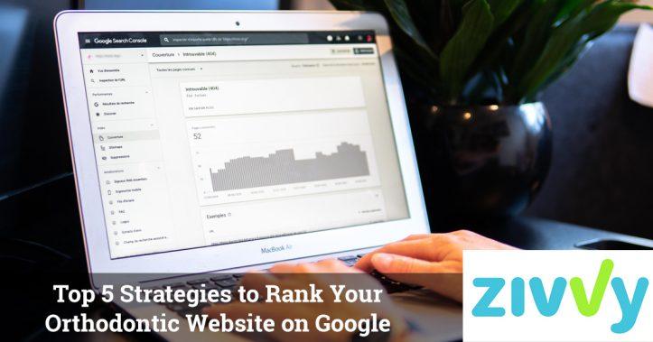 Top 5 Strategies to Rank Your Orthodontic Website on Google