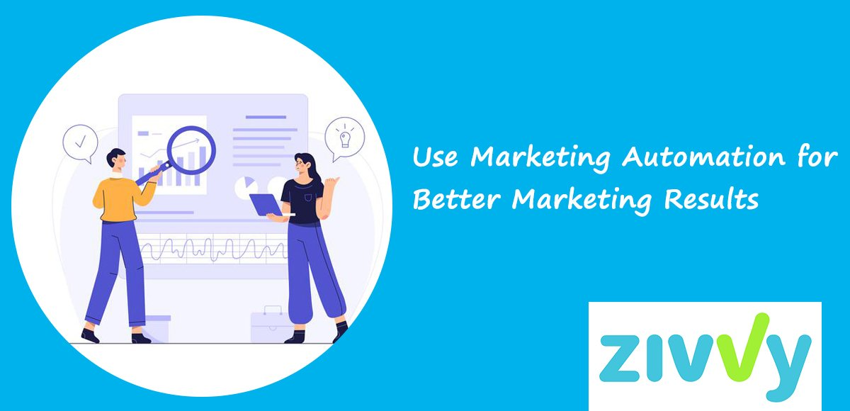 Use Marketing Automation for Better Marketing Results