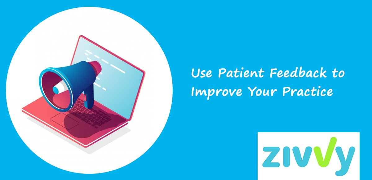 Use Patient Feedback to Improve Your Practice