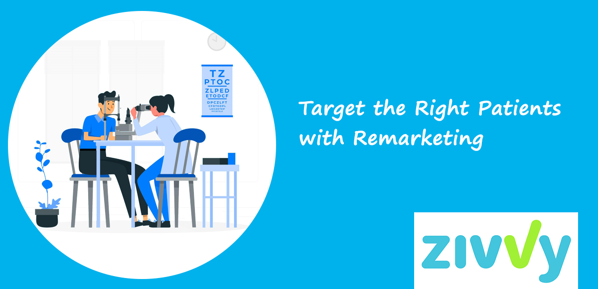 Target the Right Patients with Remarketing