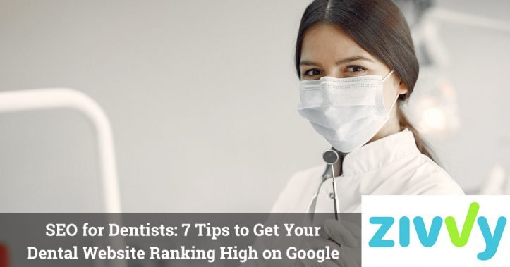SEO for Dentists: 7 Tips to Get Your Dental Website Ranking High on Google
