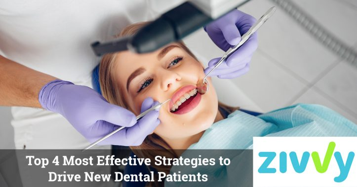 Top 4 Most Effective Strategies to Drive New Dental Patients