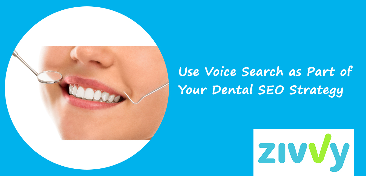 Use Voice Search as Part of Your Dental SEO Strategy